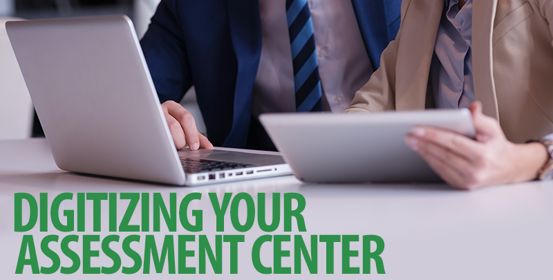 Digitizing your assessment center