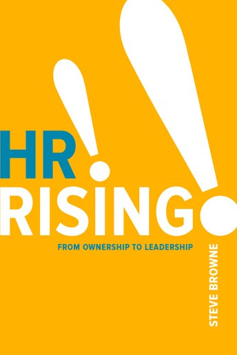 HR Rising!!: From Ownership to Leadership Paperback